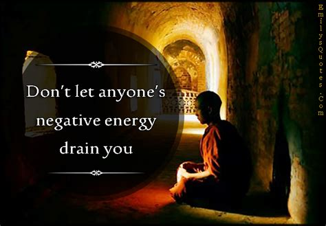 bad energy negative energy quotes image quotes at hippoquotes com