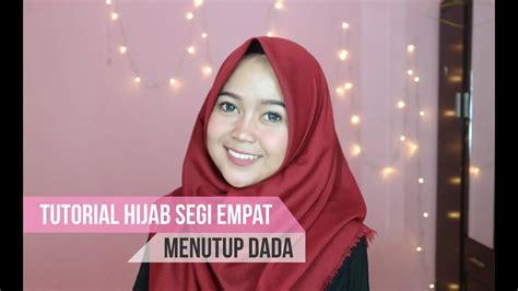 tutorial hijab segi empat simple  menutupi dada