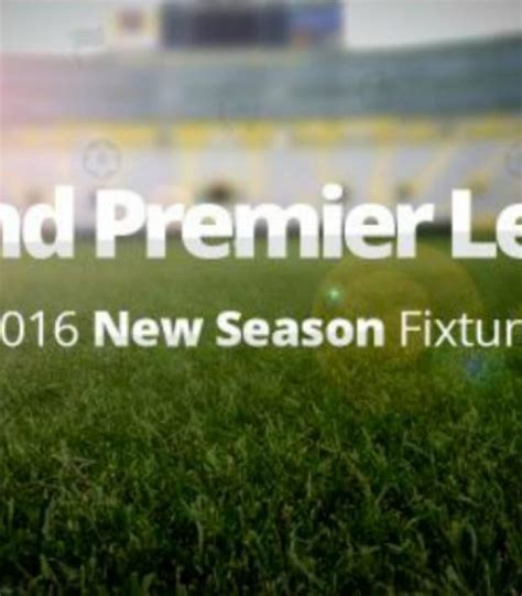 epl next next year s premier league schedule released what you