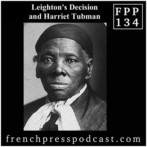 harriet tubman biography in french leighton s decision and harriet tubman fpp134 french