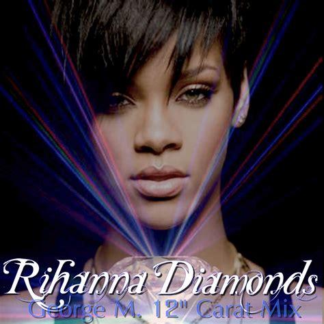 diamonds rihanna rihanna diamond this is my castle