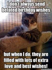 Birthday Wishes Meme - i don t always send belated birthday wishes
