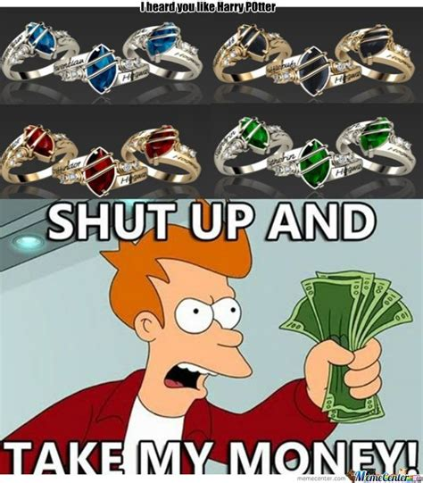 Harry Potter House Meme - give them to me they even look like my class ring