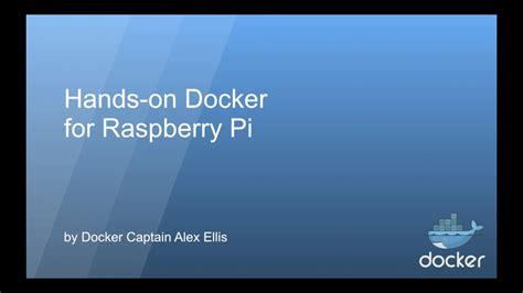 docker drone tutorial hands on docker for raspberry pi full stack feed
