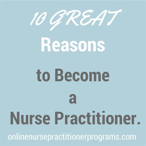 Why Do I Want To Be A Practitioner Essay by 10 Great Reasons To Become A Practitioner Onlinenursepractitionerprograms