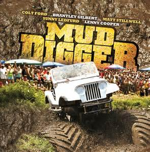 Colt Ford Mud Digger Mud Digger Featuring Colt Ford Matt Stillwell Brantley