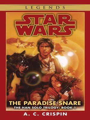 star wars the snare 1405279931 star wars the han solo trilogy series 183 overdrive ebooks audiobooks and videos for libraries
