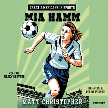 biography book on mia hamm great americans in sports mia hamm audio book by matt