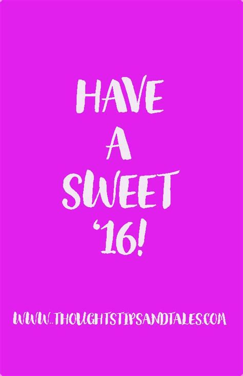 have a sweet 16 thoughts tips and talesthoughts tips