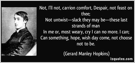 carrion comfort poem not i ll not carrion comfort despair not feast on thee