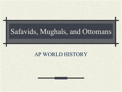 Ottomans Safavids Mughals The Muslim World Expands 1300 1700 Quit Chapter Overview Time Line Visual Summary Section The