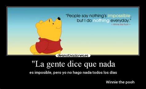 imagenes de winnie pooh graciosas quot la gente dice que nada desmotivaciones