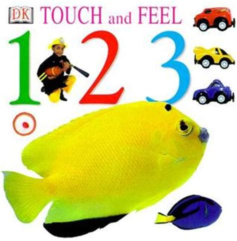 My 123 Board Book With Touch And Feel Textures free reading touch and feel 123 by sigmar books