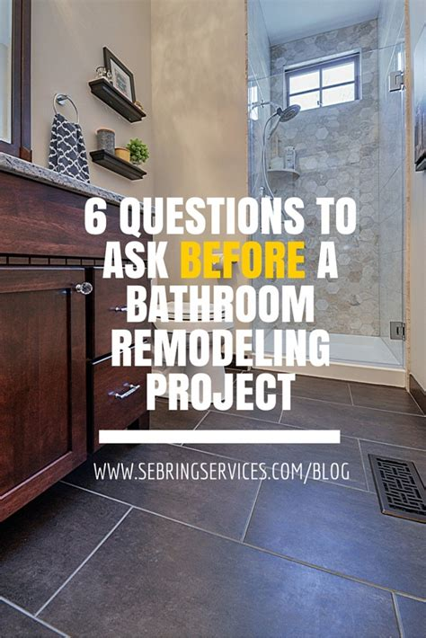 Bathroom Remodel Questions To Ask 6 Questions To Ask Before A Bathroom Remodeling Project