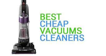 Best Cheap Vacuum Best Cheap Vacuum Cleaners Our 2017 Update Guide