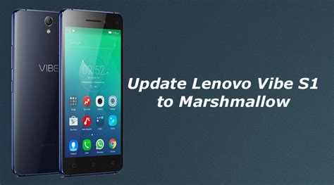 Lenovo Vibe Update lenovo vibe s1 receives android marshmallow update in india