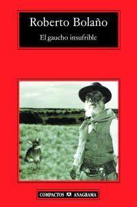 el lector compactos anagrama el gaucho insufrible roberto bola 241 o anagrama compactos 2009