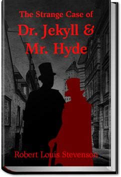 the strange of dr jekyll and mr hyde books the strange of dr jekyll and mr hyde robert louis