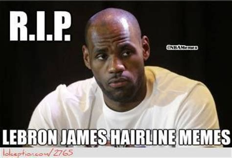 Lebron James Hairline Meme - rip lebron james hairline anti lebron james pinterest