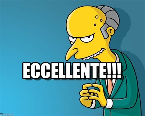 Excellent Meme - eccellente mr burns excellent meme on memegen