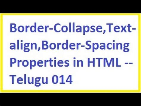 html tutorial videos in telugu border collapse text align border spacing properties in