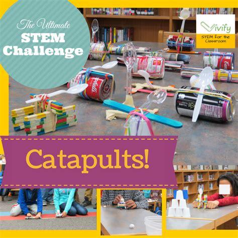 catapult design challenge catapult challenge vivify