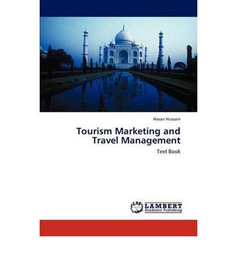 Tourism Marketing and Travel Management : Hasan Hussain