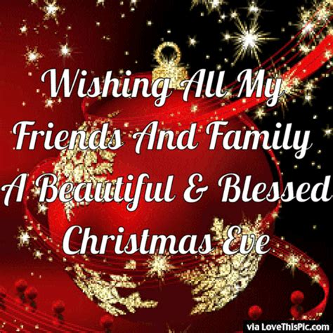 wishing   friends  family  beautiful  blessed chrismas eve pictures