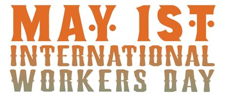 on may 1 join the international workers day rallies and