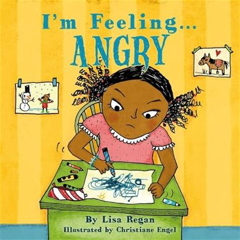 When Im Feeling Series When Im Feeling Angry Us Str Ang I M Feeling Angry Regan A C Black Childrens