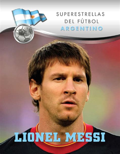 biography of lionel messi in spanish lionel messi ebook by carlos sosa official publisher