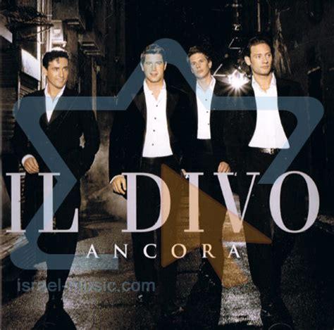 il divo italian songs ancora by il divo