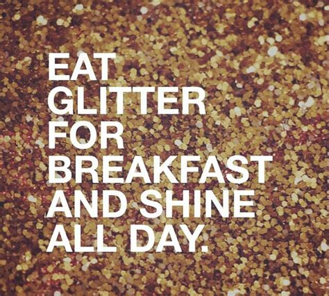 eat glitter for breakfast and shine all day by erin