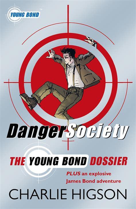 Petualangan Bond Or Die Higson danger society the bond dossier