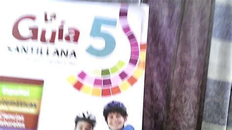 libro santillana quinto grado contestada la gu 237 a santillana youtube