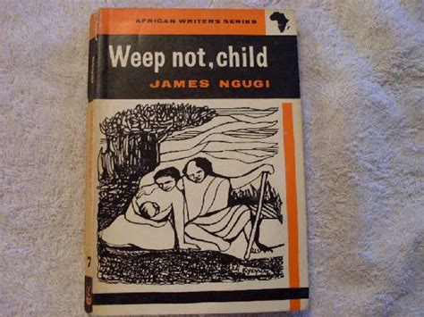 themes in the book weep not child south african weep not child james ngugi was sold for