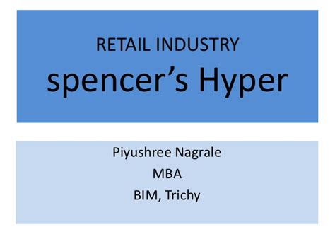 In Retail Industry For Mba by Retail Industry Spencer S