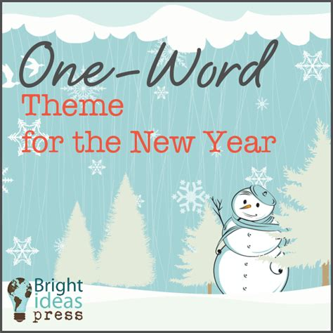 theme for new year a one word theme for the new year bright ideas press