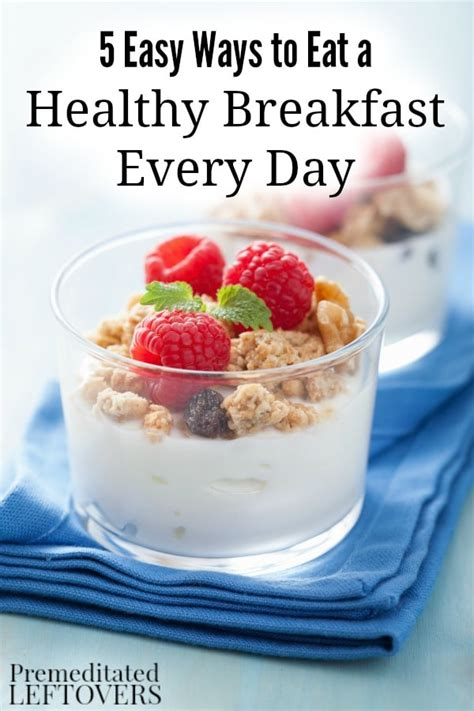 eating breakfast every day is 5 easy ways to eat a healthy breakfast every day