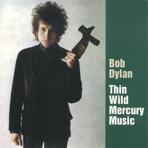 bob dylan biography song list bob dylan thin wild mercury music cd at discogs