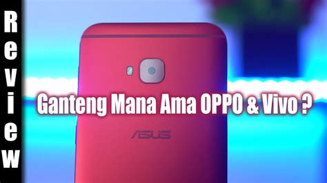 Hp Oppo Ganteng Ganteng Serigala review asus zenfone 4 selfie pro ganteng mana ama oppo