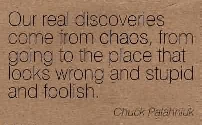 A Place Looks Stupid Chaos Quotes Pictures And Chaos Quotes Images 21