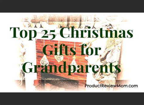 top 25 christmas gifts for grandparents