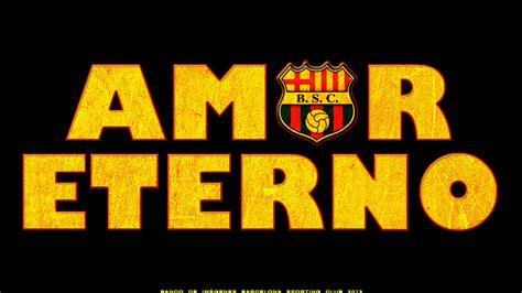 wallpaper barcelona ecuador barcelona sporting club quot amor eterno quot wallpaper hd 1280px