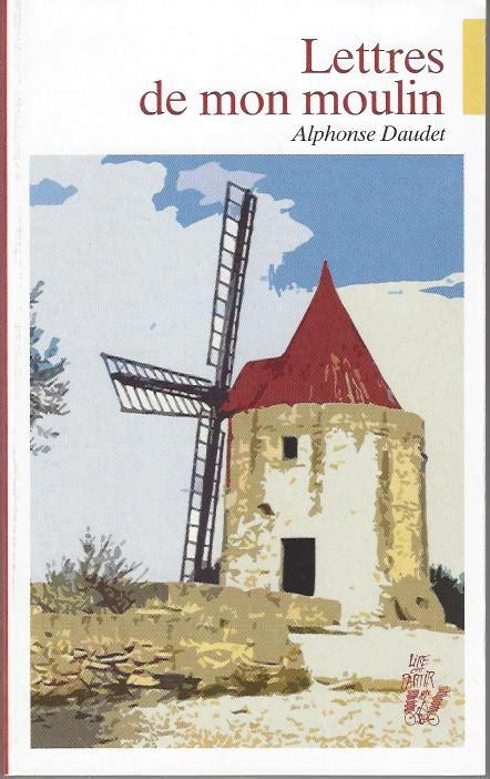 libro lettres de mon moulin lettres de mon moulin lire c est partir