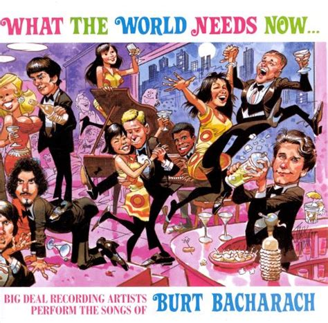 What The World Needs Now by What The World Needs Now Various Artists Songs