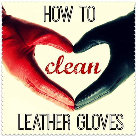 How To Disinfect A Leather by How To Clean Leather Gloves Miss Thrifty