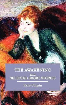 short biography of kate chopin the awakening and selected short stories by kate chopin