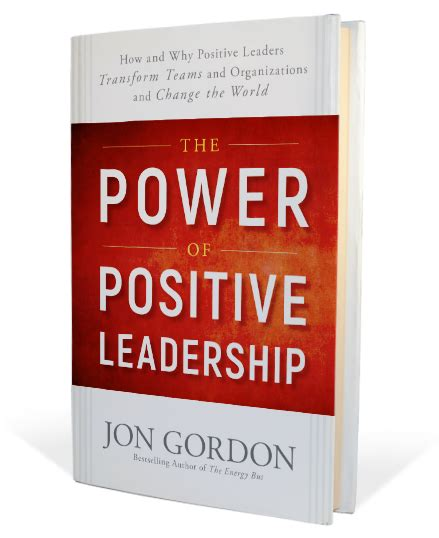 The Power Of Positive home the power of positive leadership