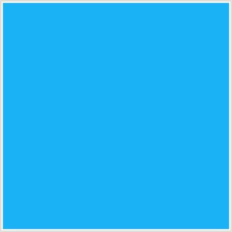 Light Blue Hex Code by 1bb3f5 Hex Color Rgb 27 179 245 Dodger Blue Light Blue